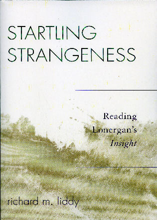 Cover image for the book Startling Strangeness: Reading Lonergan's Insight