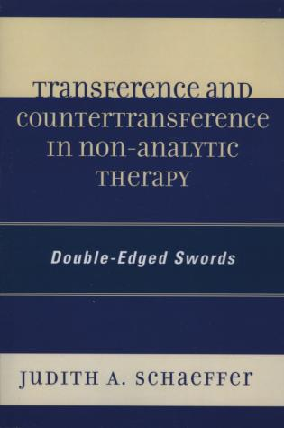 Cover image for the book Transference and Countertransference in Non-Analytic Therapy: Double-Edged Swords
