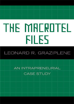 Cover image for the book The Macrotel Files: An Intrapreneurial Case Study