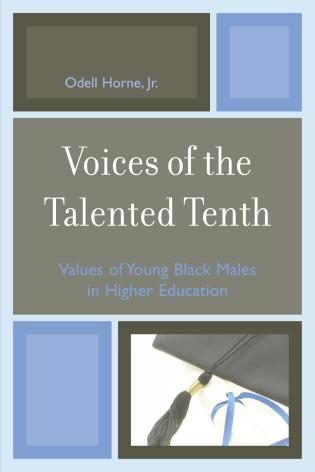 Cover image for the book Voices of the Talented Tenth: Values of Young Black Males in Higher Education