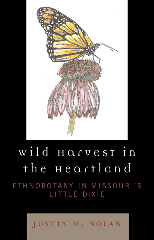 Cover image for the book Wild Harvest in the Heartland: Ethnobotany in Missouri's Little Dixie
