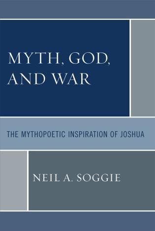 Cover image for the book Myth, God, and War: The Mythopoetic Inspiration of Joshua