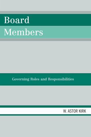 Cover image for the book Board Members: Governing Roles and Responsibilities