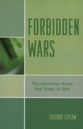 Cover image for the book Forbidden Wars: The Unwritten Rules that Keep Us Safe