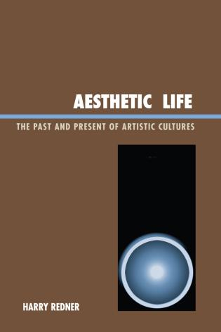 Cover image for the book Aesthetic Life: The Past and Present of Artistic Cultures