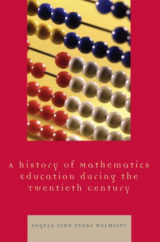 Cover image for the book A Hstory of Mathematics Education during the Twentieth Century