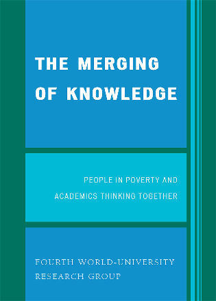 Cover image for the book The Merging of Knowledge: People in Poverty and Academics Thinking Together