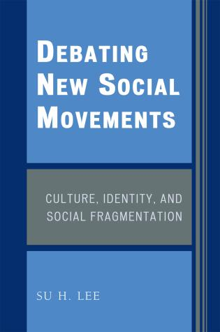 Cover image for the book Debating New Social Movements: Culture, Identity, and Social Fragmentation