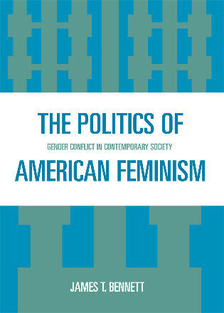 Cover image for the book The Politics of American Feminism: Gender Conflict in Contemporary Society