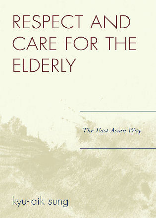 Cover image for the book Respect and Care for the Elderly: The East Asian Way