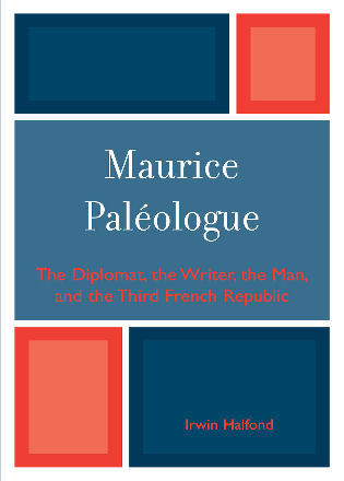 Cover image for the book Maurice PalZologue: the Diplomat, the Writer, the Man and the Third French Republic