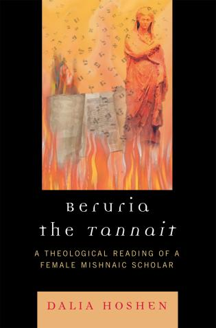 Cover image for the book Beruria the Tannait: A Theological Reading of a Female Mishnaic Scholar