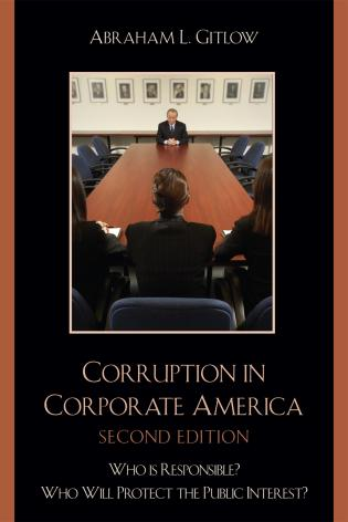 Cover image for the book Corruption in Corporate America: Who is Responsible? Who Will Protect the Public Interest?, Second Edition