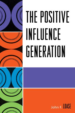 Cover image for the book The Positive Influence Generation