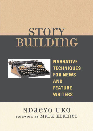 Cover image for the book Story Building: Narrative Techniques for News and Feature Writers