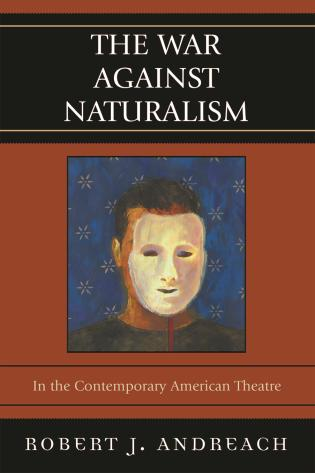 Cover image for the book The War Against Naturalism: In the Contemporary American Theatre