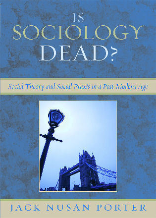 Cover image for the book Is Sociology Dead?: Social Theory and Social Praxis in a Post-Modern Age