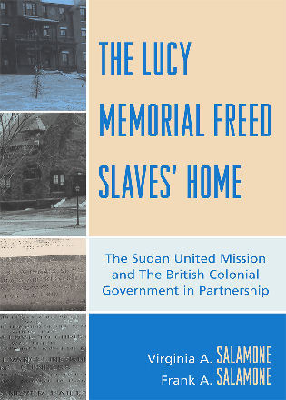 Cover image for the book The Lucy Memorial Freed Slaves' Home: The Sudan United Mission and The British Colonial Government in Partnership