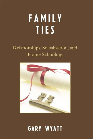 Cover image for the book Family Ties: Relationships, Socialization, and Home Schooling