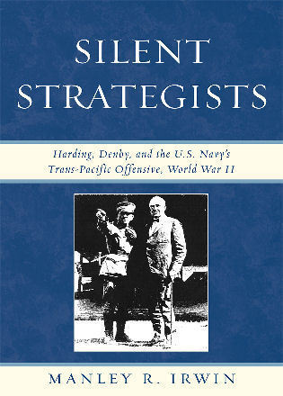 Cover image for the book Silent Strategists: Harding, Denby, and the U.S. Navy's Trans-Pacific Offensive, World War II