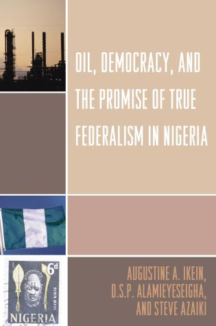 Cover image for the book Oil, Democracy and the Promise of True Federalism in Nigeria