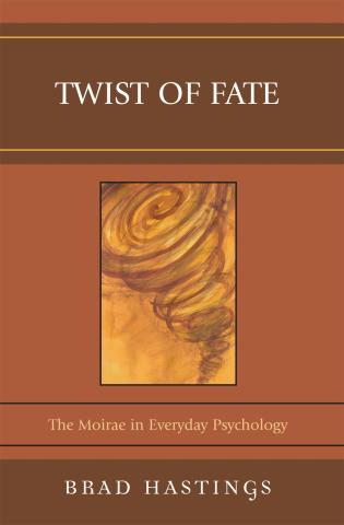 Cover image for the book Twist of Fate: The Moirae in Everyday Psychology