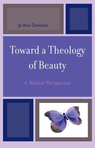 Cover image for the book Toward a Theology of Beauty: A Biblical Perspective