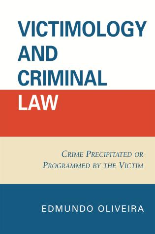 Cover image for the book Victimology and Criminal Law: Crime Precipitated or Programmed by the Victim