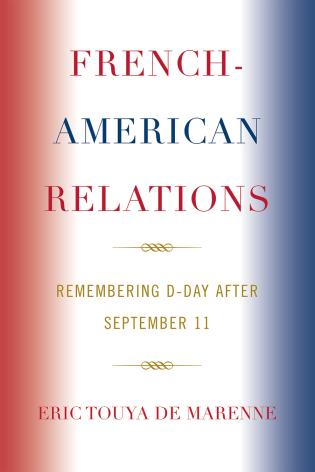 Cover image for the book French-American Relations: Remembering D-Day after September 11