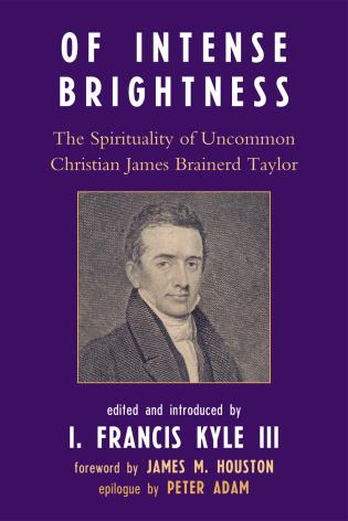 Cover image for the book Of Intense Brightness: The Spirituality of Uncommon Christian James Brainerd Taylor