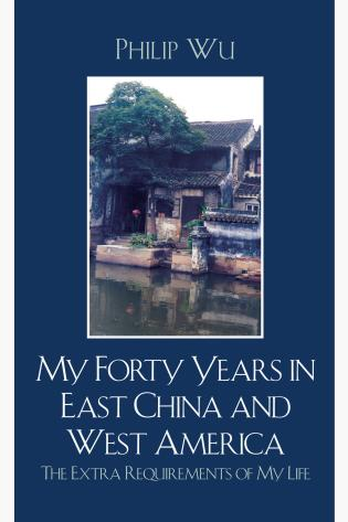 Cover image for the book My Forty Years in East China and West America: The Extra Requirements of My Life