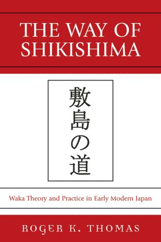 Cover image for the book The Way of Shikishima: Waka Theory and Practice in Early Modern Japan