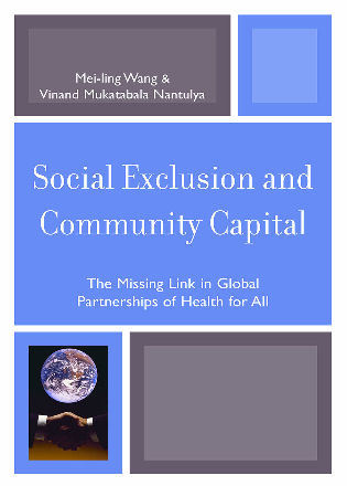Cover image for the book Social Exclusion and Community Capital: The Missing Link in Global Partnerships of Health for All