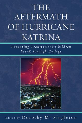 Cover image for the book The Aftermath of Hurricane Katrina: Educating Traumatized Children Pre-K through College