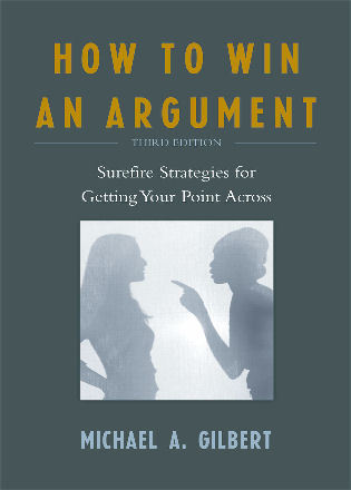 Cover image for the book How to Win an Argument: Surefire Strategies for Getting Your Point Across, Third Edition