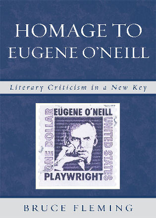 Cover image for the book Homage to Eugene O'Neill: Literary Criticism in a New Key