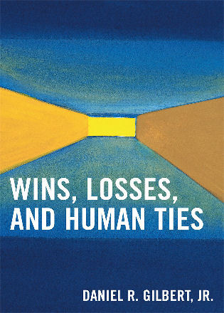 Cover image for the book Wins, Losses, and Human Ties