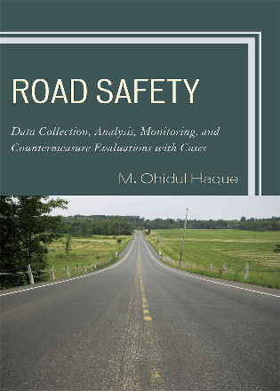 Cover image for the book Road Safety: Data Collection, Analysis, Monitoring and Countermeasure Evaluations with Cases