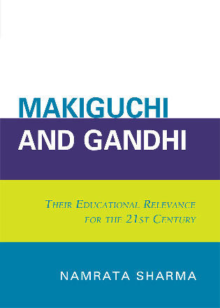 Cover image for the book Makiguchi and Gandhi: Their Education Relevance for the 21st Century