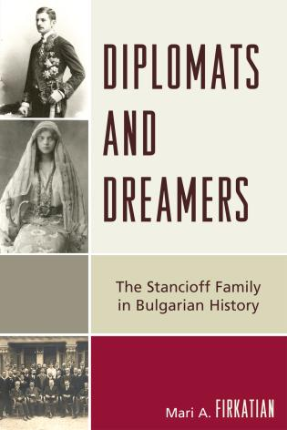 Cover image for the book Diplomats and Dreamers: The Stancioff Family in Bulgarian History