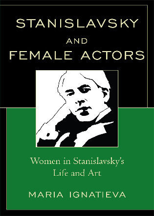 Cover image for the book Stanislavsky and Female Actors: Women in Stanislavsky's Life and Art