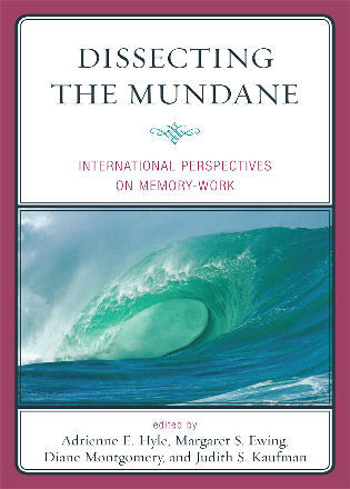 Cover image for the book Dissecting the Mundane: International Perspectives on Memory-Work