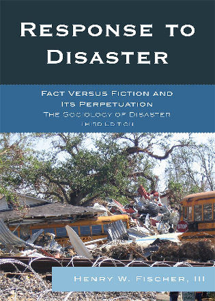 Cover image for the book Response to Disaster: Fact Versus Fiction and Its Perpetuation, 3rd Edition