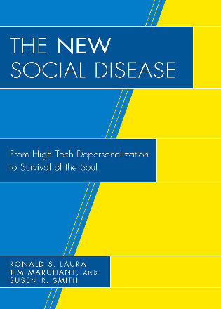 Cover image for the book The New Social Disease: From High Tech Depersonalization to Survival of the Soul