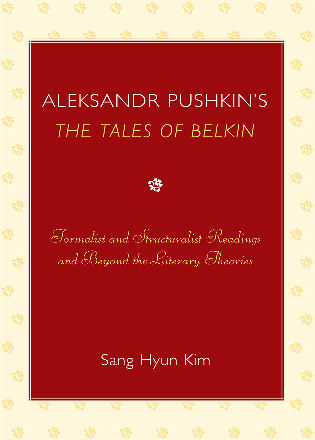 Cover image for the book Aleksandr Pushkin's 'The Tales of Belkin': Formalist and Structuralist Readings and Beyond the Literary Theories