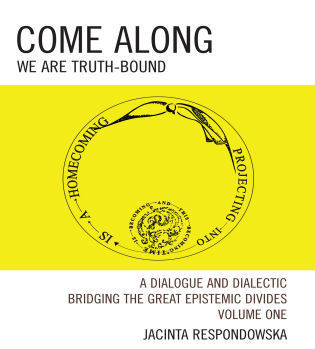 Cover image for the book Come Along: We Are Truth-Bound, Volume I