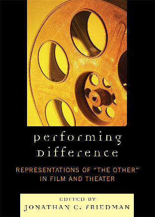 Cover image for the book Performing Difference: Representations of 'The Other' in Film and Theatre