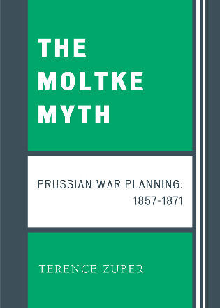 Cover image for the book The Moltke Myth: Prussian War Planning, 1857-1871