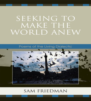 Cover image for the book Seeking to Make the World Anew: Poems of the Living Dialectic