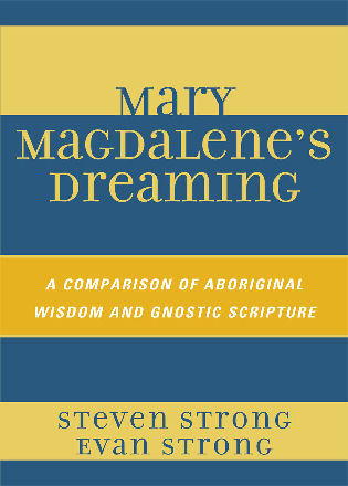 Cover image for the book Mary Magdalene's Dreaming: A Comparison of Aboriginal Wisdom and Gnostic Scripture
